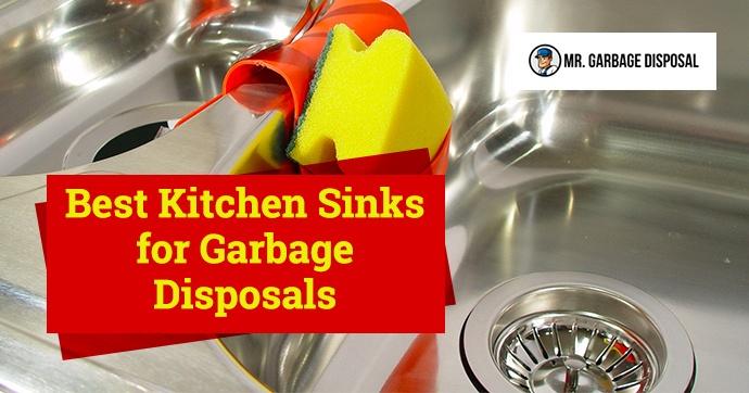 Best Kitchen Sinks for Garbage Disposals