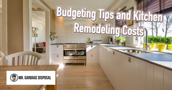 Budgeting Tips and Kitchen Remodeling Costs